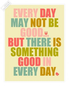 there-is-something-good-in-every-day